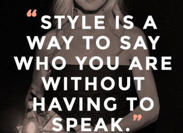 Style is a way to say who you are without having to speak – Rachel Zoe