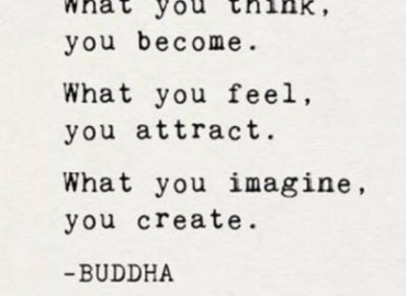 What You think you become.