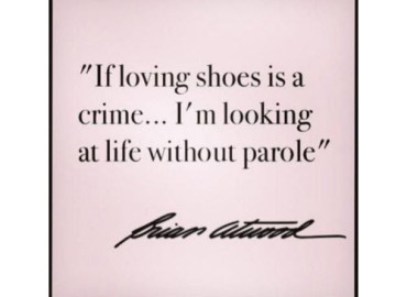 If Loving shoes is a crime…I'm looking at life without parole