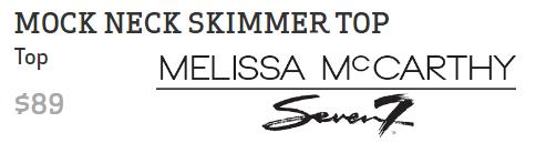 MOCK NECK SKIMMER TOP by Melissa McCarthy Seven7